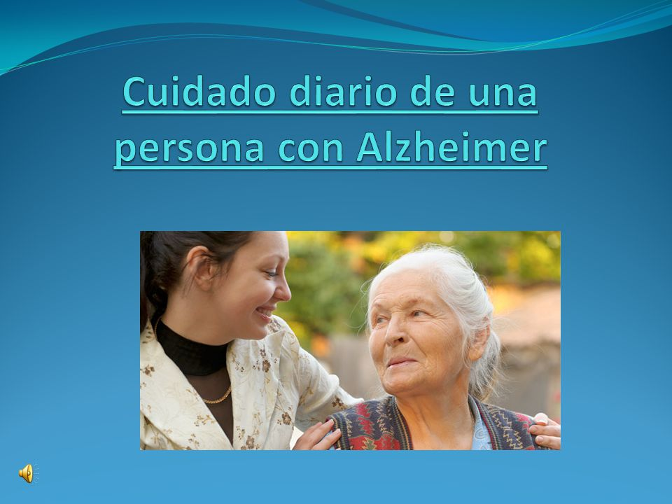 ¿Crees que es importante crear un ambiente positivo en el cuidado diario de una persona con Alzheimer.