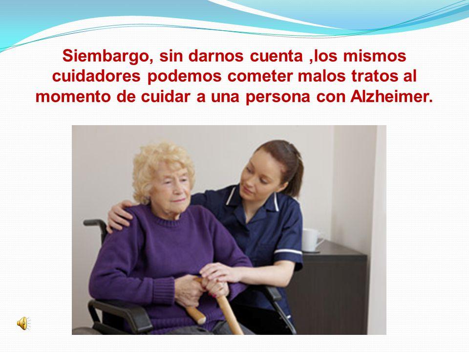 Preguntamos a Amelia (enfermera) ¿Qué medidas podemos realizar para evitar que una persona con Alzheimer se altere?