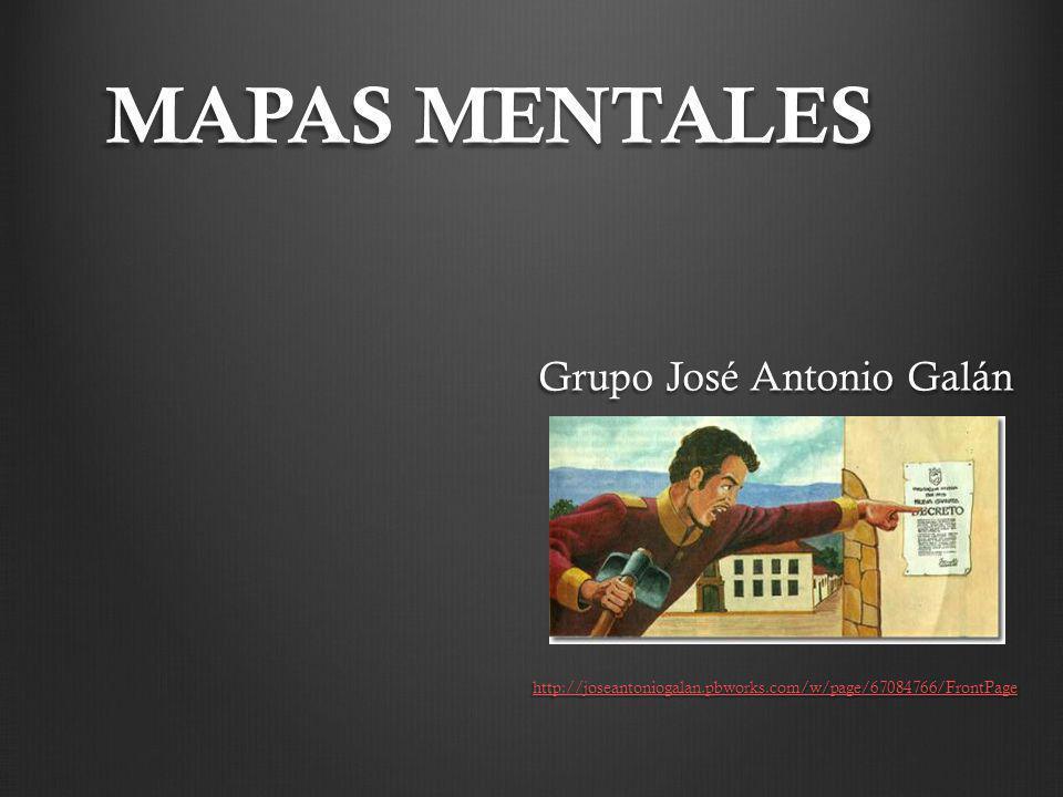 MAPAS MENTALES Grupo José Antonio Galán http://joseantoniogalan.pbworks.com/w/page/67084766/FrontPage