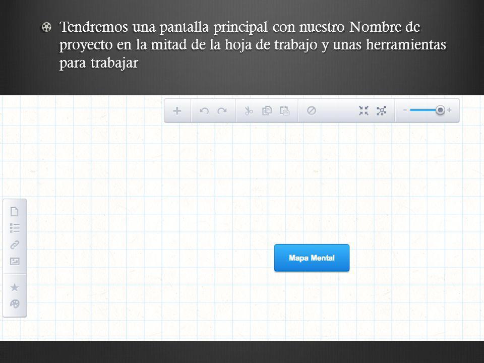 Tendremos una pantalla principal con nuestro Nombre de proyecto en la mitad de la hoja de trabajo y unas herramientas para trabajar