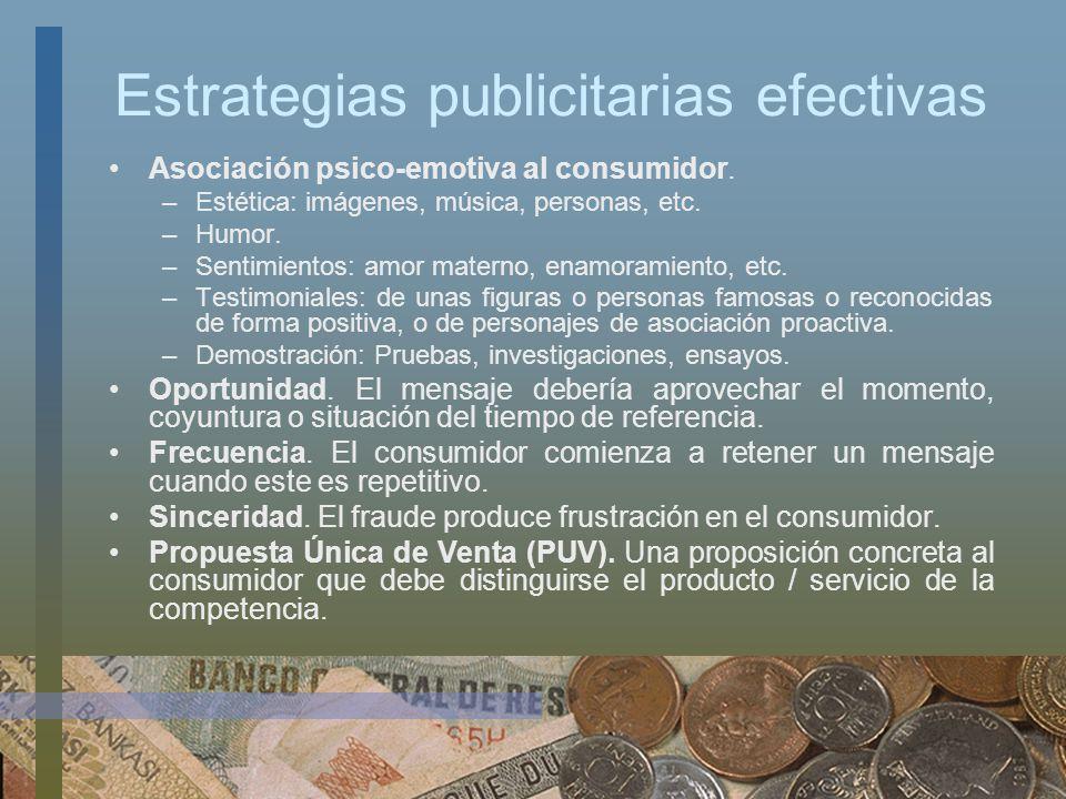 Estrategias publicitarias efectivas Asociación psico-emotiva al consumidor. –Estética: imágenes, música, personas, etc. –Humor. –Sentimientos: amor ma