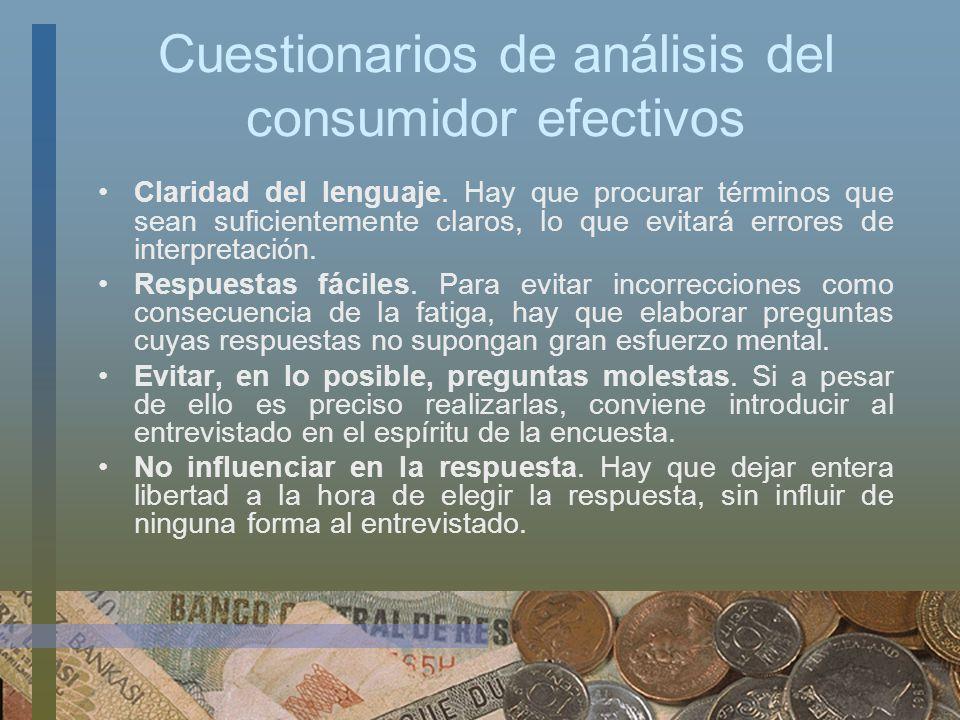Cuestionarios de análisis del consumidor efectivos Claridad del lenguaje. Hay que procurar términos que sean suficientemente claros, lo que evitará er