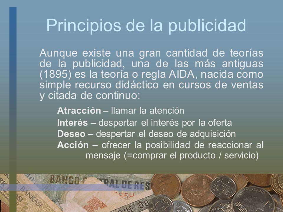Principios de la publicidad Aunque existe una gran cantidad de teorías de la publicidad, una de las más antiguas (1895) es la teoría o regla AIDA, nac
