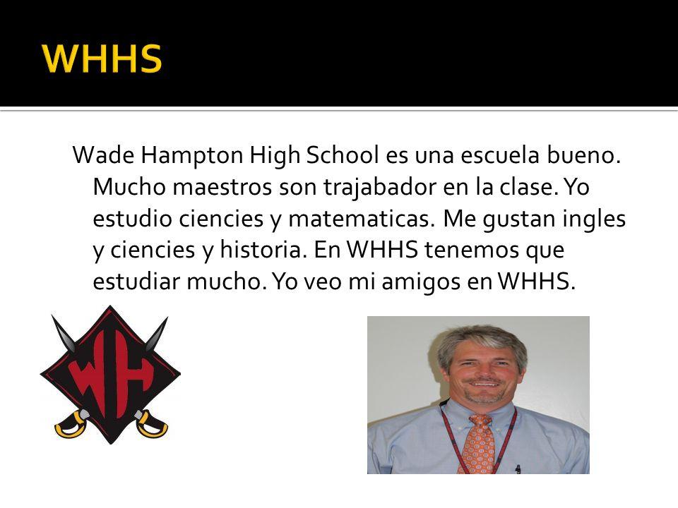 Wade Hampton High School es una escuela bueno. Mucho maestros son trajabador en la clase.