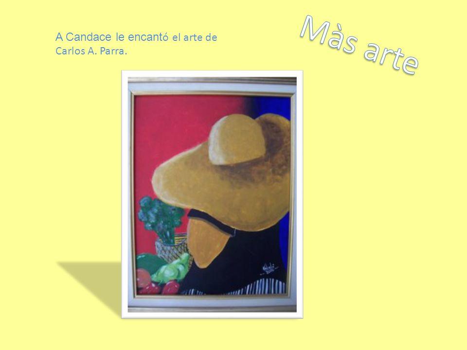 A Candace le encant ó el arte de Carlos A. Parra.