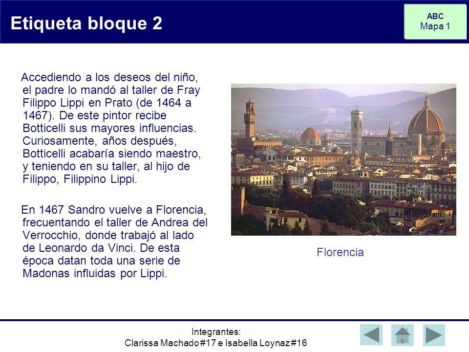 ABC Mapa 1 Integrantes: Clarissa Machado #17 e Isabella Loynaz #16 Etiqueta bloque 2 Accediendo a los deseos del niño, el padre lo mandó al taller de