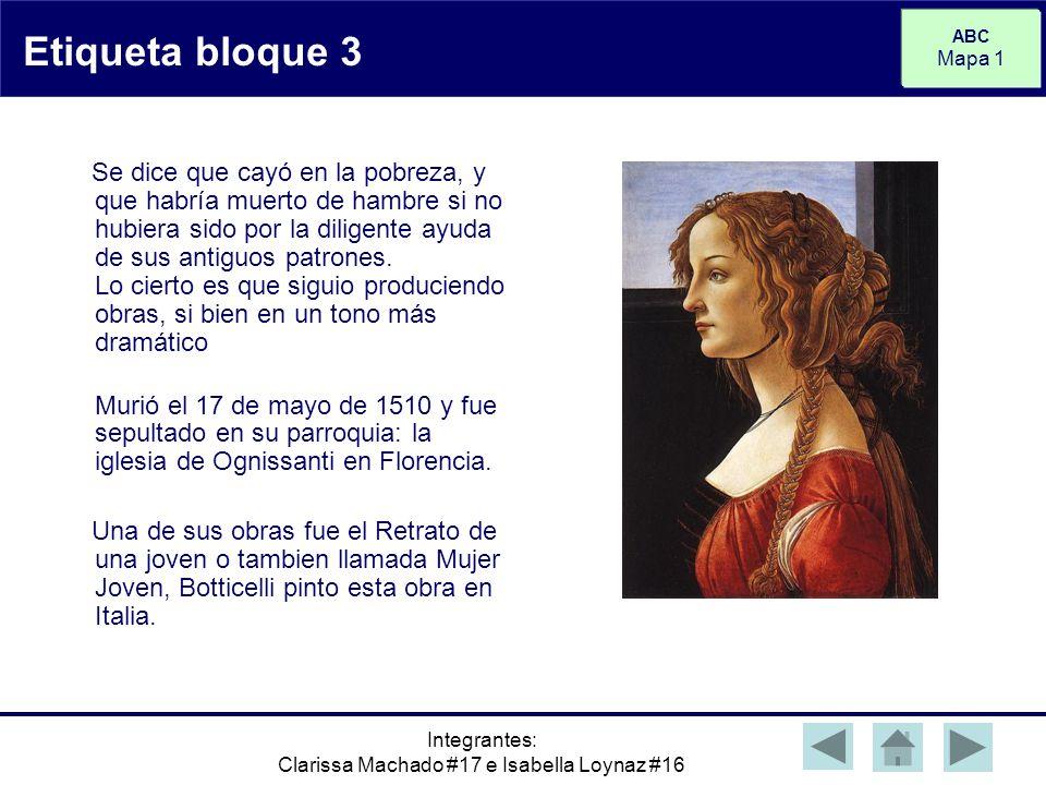 ABC Mapa 1 Integrantes: Clarissa Machado #17 e Isabella Loynaz #16 Etiqueta bloque 3 Se dice que cayó en la pobreza, y que habría muerto de hambre si