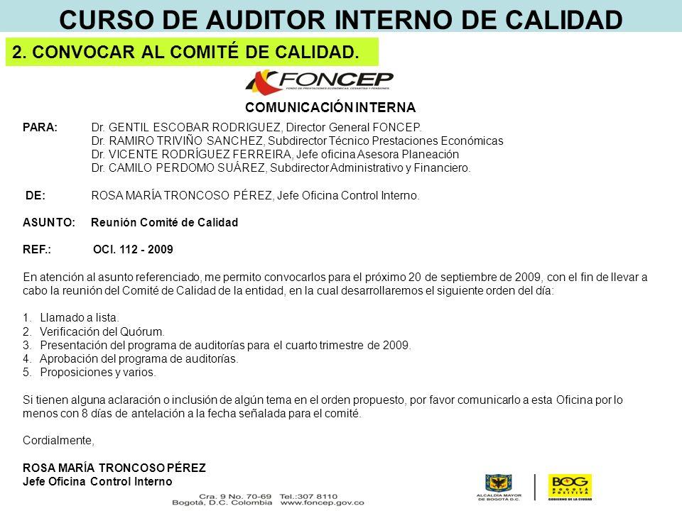 CURSO DE AUDITOR INTERNO DE CALIDAD 2. CONVOCAR AL COMITÉ DE CALIDAD.