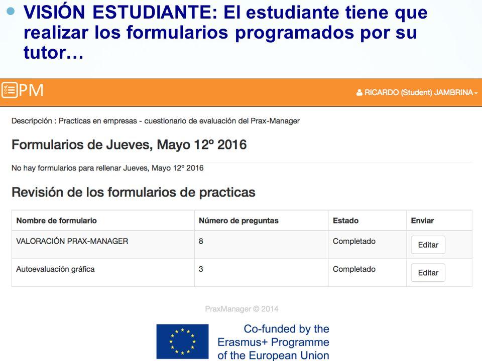 VISIÓN ESTUDIANTE: El estudiante tiene que realizar los formularios programados por su tutor…