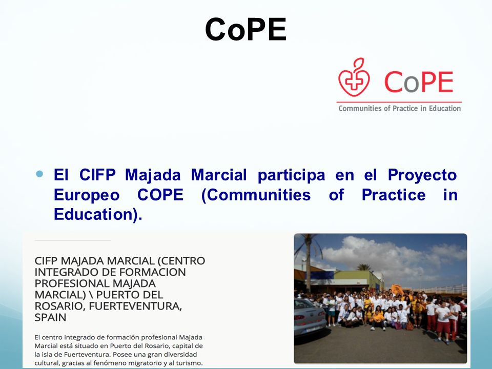 CoPE El CIFP Majada Marcial participa en el Proyecto Europeo COPE (Communities of Practice in Education).