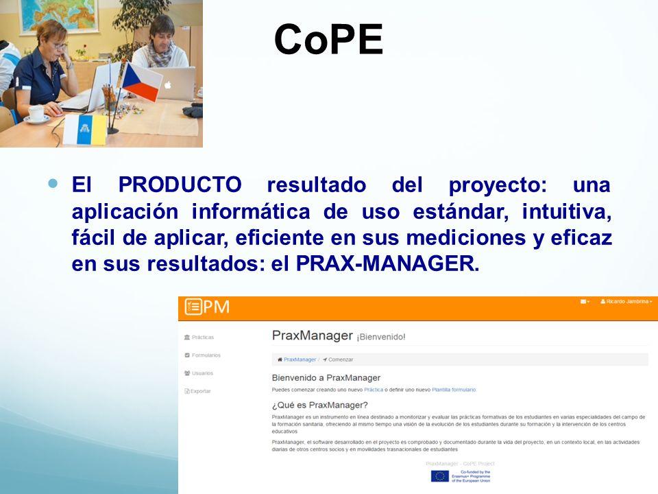 CoPE El PRODUCTO resultado del proyecto: una aplicación informática de uso estándar, intuitiva, fácil de aplicar, eficiente en sus mediciones y eficaz en sus resultados: el PRAX-MANAGER.