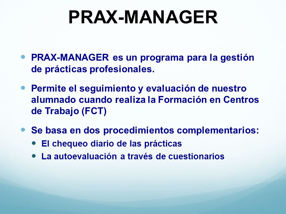 PRAX-MANAGER PRAX-MANAGER es un programa para la gestión de prácticas profesionales.