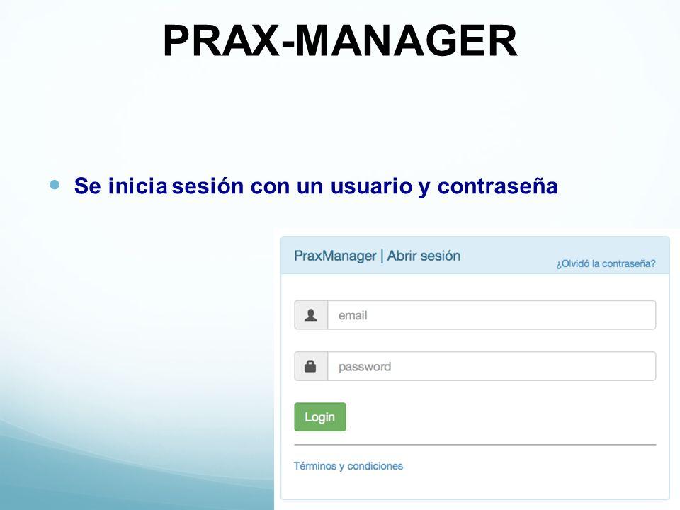 PRAX-MANAGER Se inicia sesión con un usuario y contraseña