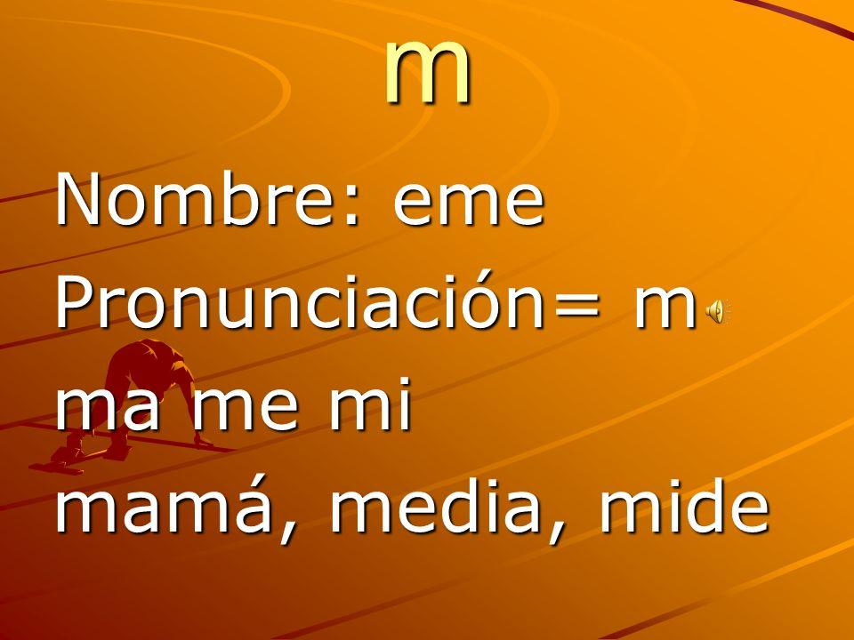 ll Nombre: elye Pronunciación= y lla lle ll=y ejemplo: cayó,callo calle, llamar, llegar