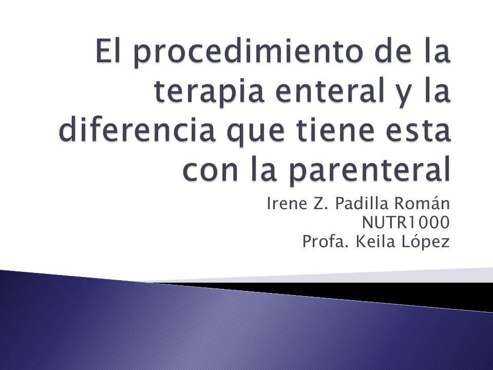 Irene Z. Padilla Román NUTR1000 Profa. Keila López