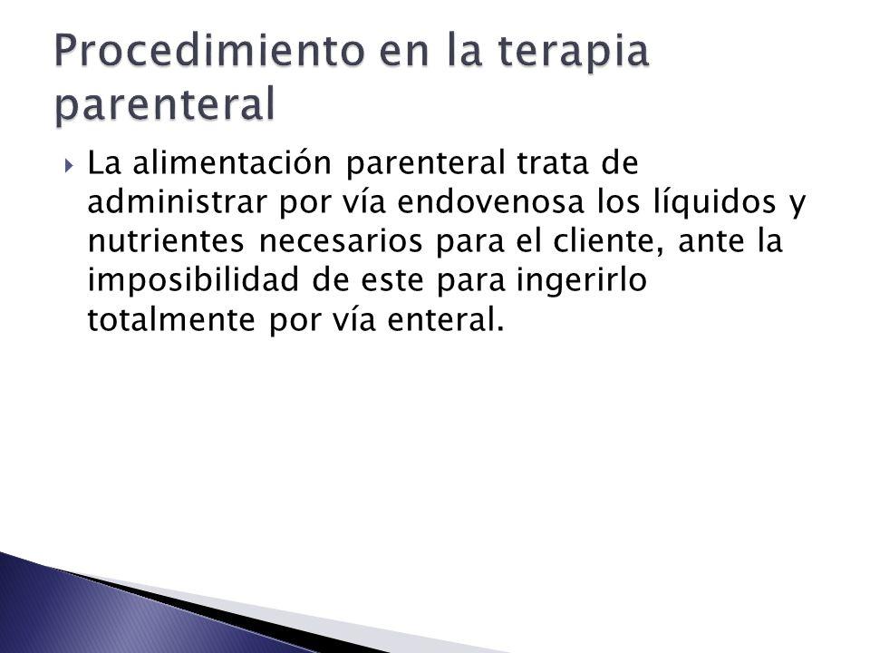  La alimentación parenteral trata de administrar por vía endovenosa los líquidos y nutrientes necesarios para el cliente, ante la imposibilidad de este para ingerirlo totalmente por vía enteral.