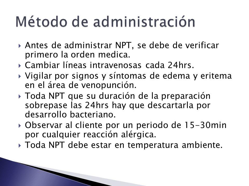  Antes de administrar NPT, se debe de verificar primero la orden medica.