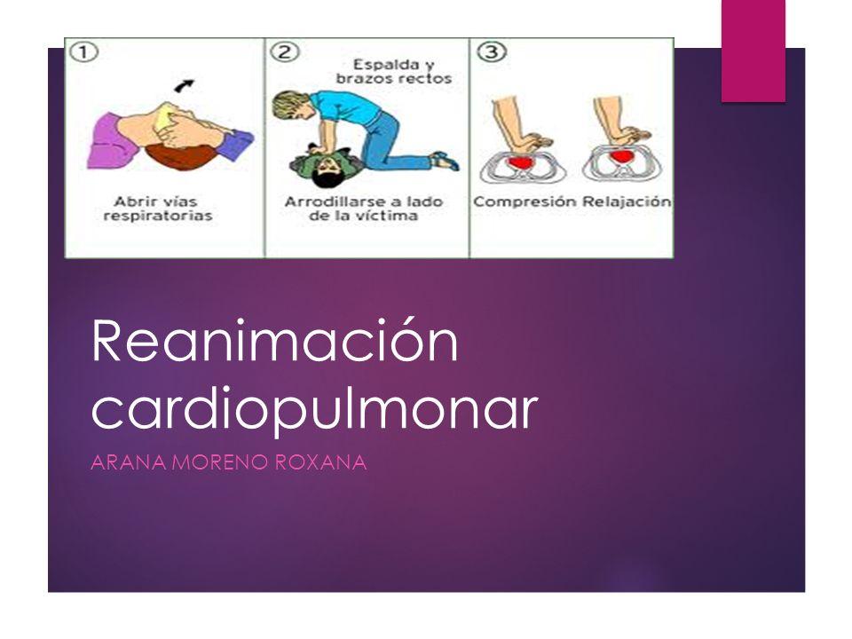 Reanimación cardiopulmonar ARANA MORENO ROXANA.  Paro ...