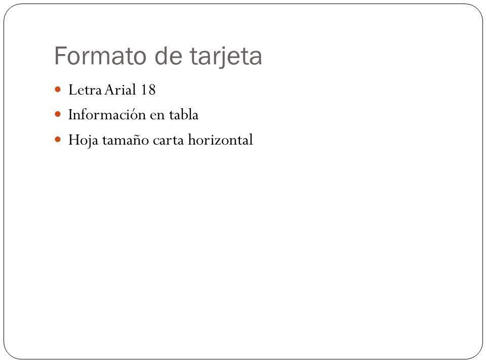 Formato de tarjeta Letra Arial 18 Información en tabla Hoja tamaño carta horizontal