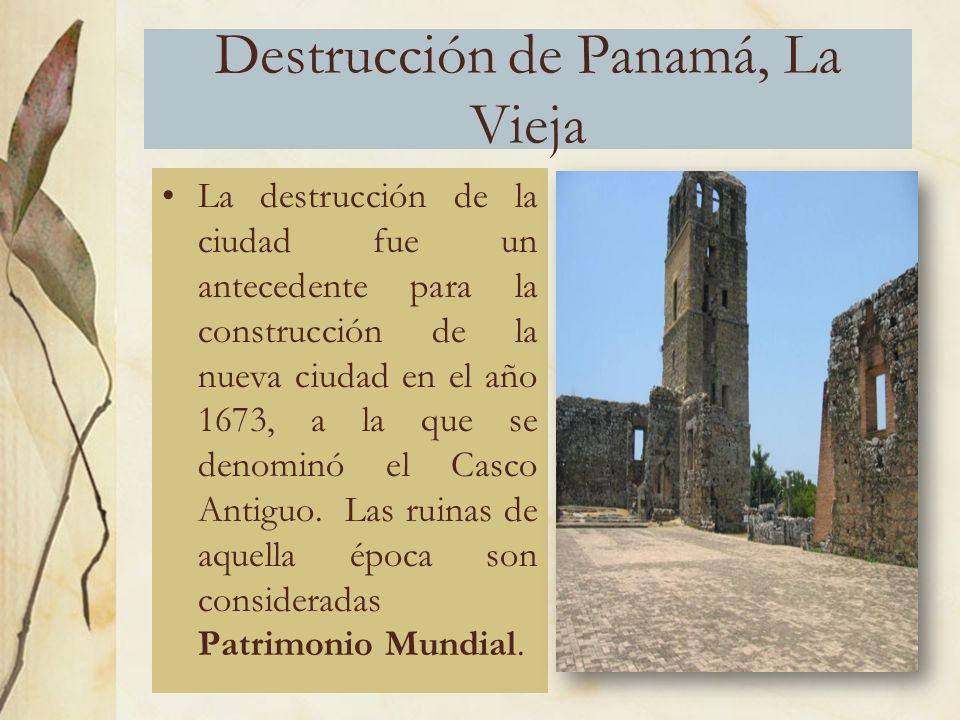 Destrucción de Panamá, La Vieja La destrucción de la ciudad fue un antecedente para la construcción de la nueva ciudad en el año 1673, a la que se denominó el Casco Antiguo.