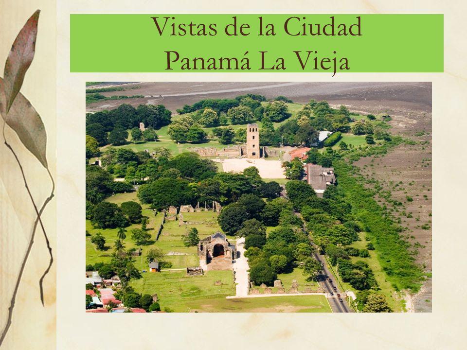 Vistas de la Ciudad Panamá La Vieja