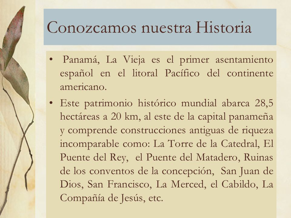 Conozcamos nuestra Historia Panamá, La Vieja es el primer asentamiento español en el litoral Pacífico del continente americano.