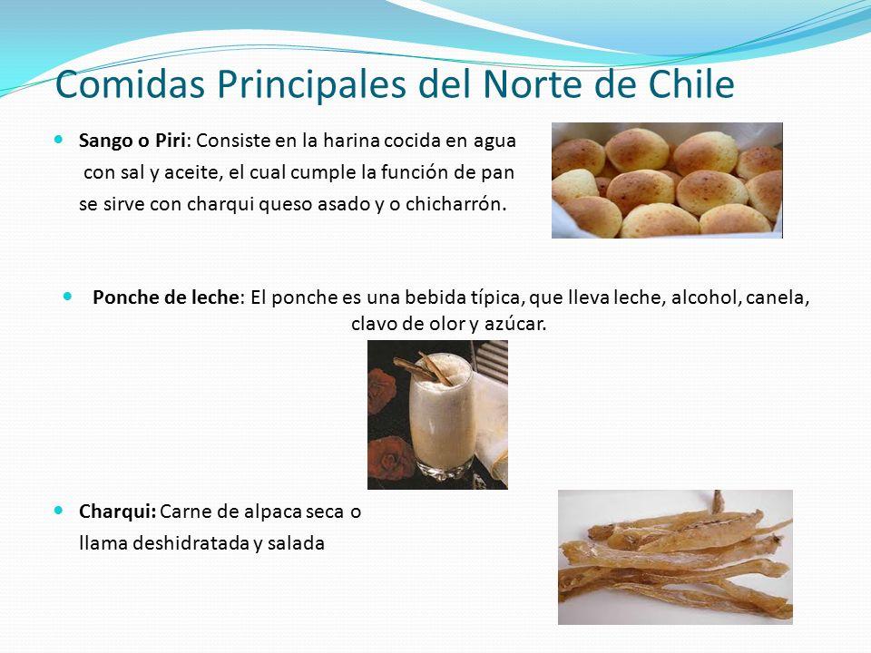 Comidas Principales del Norte de Chile Sango o Piri: Consiste en la harina cocida en agua con sal y aceite, el cual cumple la función de pan se sirve con charqui queso asado y o chicharrón.