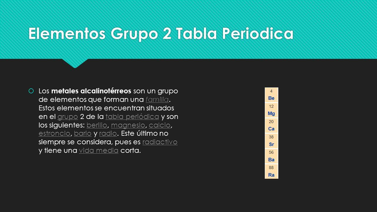 elementos grupo 2 tabla periodica los metales alcalinotrreos son un grupo de elementos que forman - Tabla Periodica Ultimo Grupo