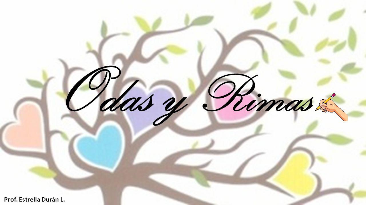 Odas y Rimas Prof. Estrella Durán L.