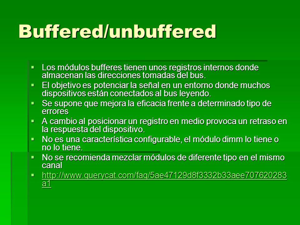 Buffered/unbuffered Los módulos bufferes tienen unos registros internos donde almacenan las direcciones tomadas del bus.