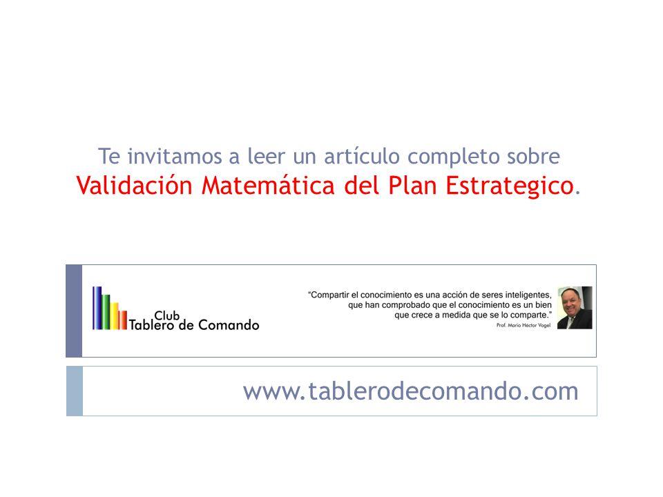 www.tablerodecomando.com Te invitamos a leer un artículo completo sobre Validación Matemática del Plan Estrategico.