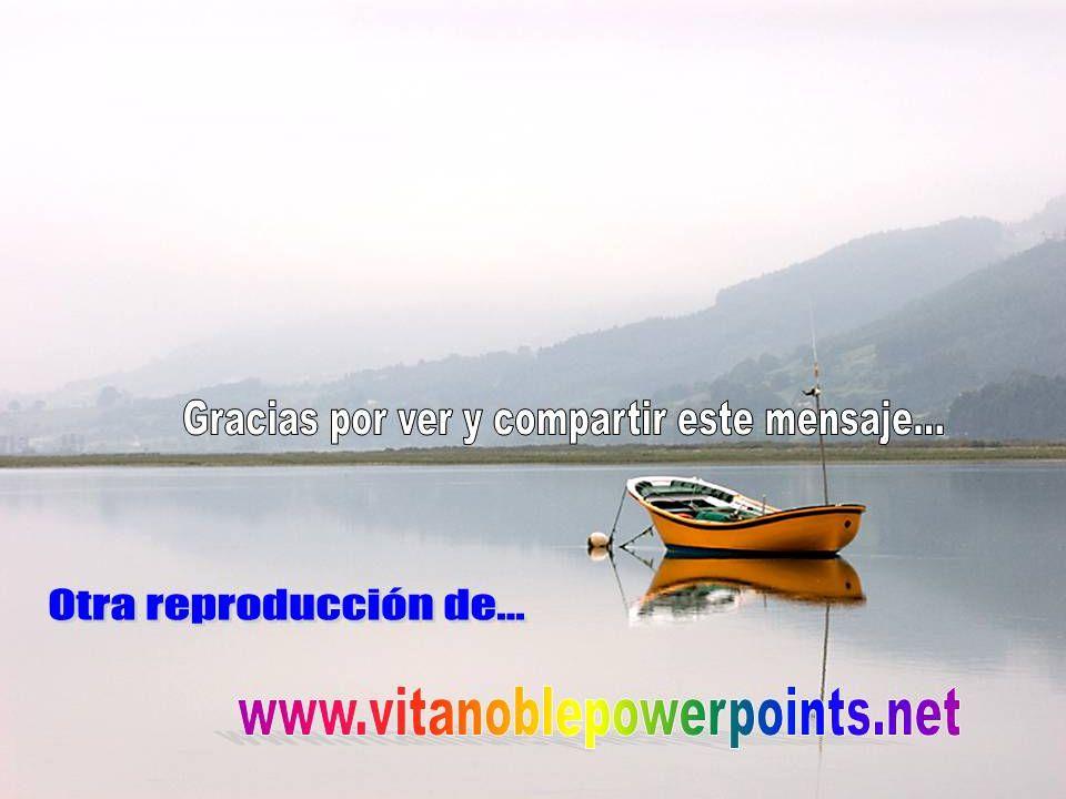 Otra edición y publicación de su web... www.vitanoblepowerpoints.net