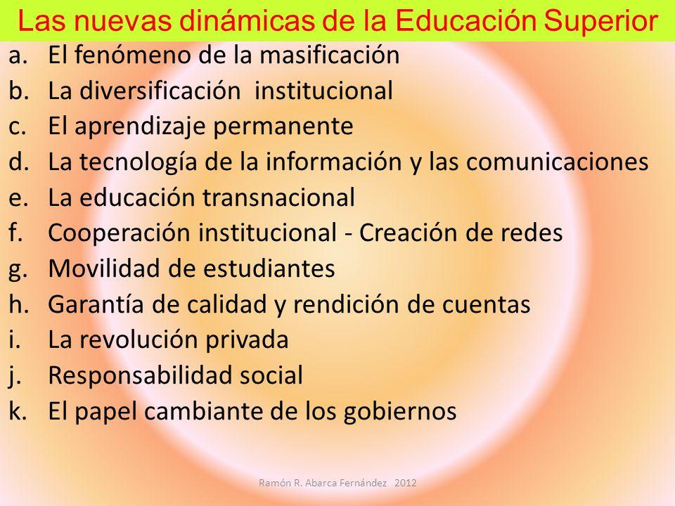 a.El fenómeno de la masificación b.La diversificación institucional c.El aprendizaje permanente d.La tecnología de la información y las comunicaciones