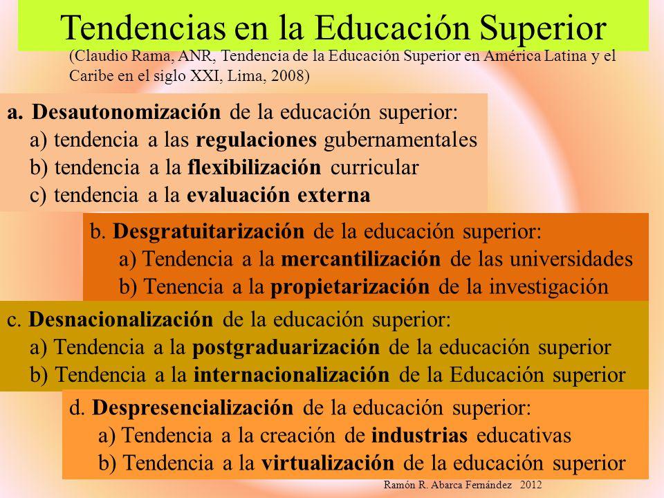 Tendencias en la Educación Superior a.Desautonomización de la educación superior: a) tendencia a las regulaciones gubernamentales b) tendencia a la fl