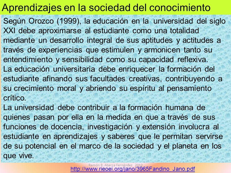 Según Orozco (1999), la educación en la universidad del siglo XXI debe aproximarse al estudiante como una totalidad mediante un desarrollo integral de