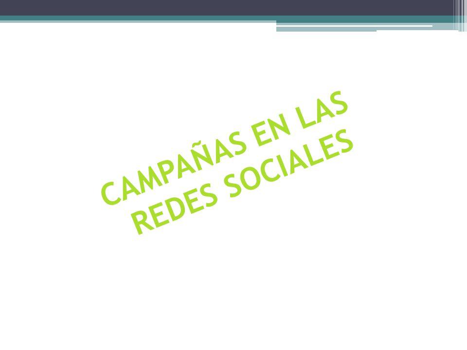 CAMPAÑAS EN LAS REDES SOCIALES