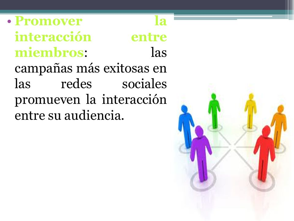 Promover la interacción entre miembros: las campañas más exitosas en las redes sociales promueven la interacción entre su audiencia.