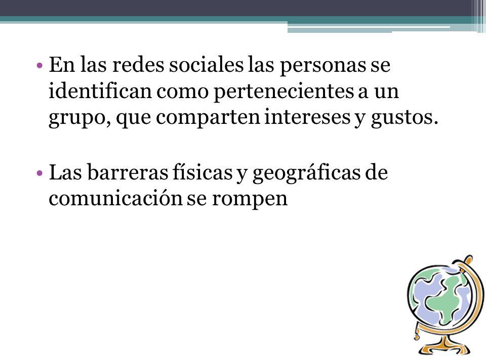 En las redes sociales las personas se identifican como pertenecientes a un grupo, que comparten intereses y gustos.