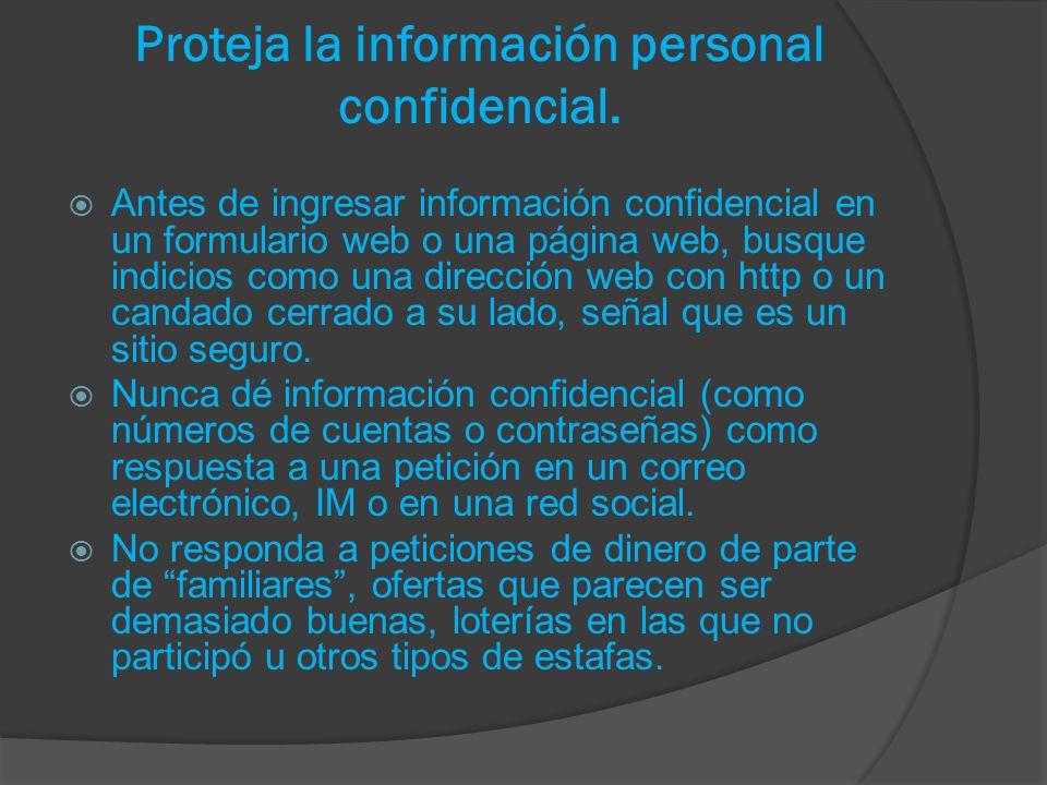 Proteja la información personal confidencial.