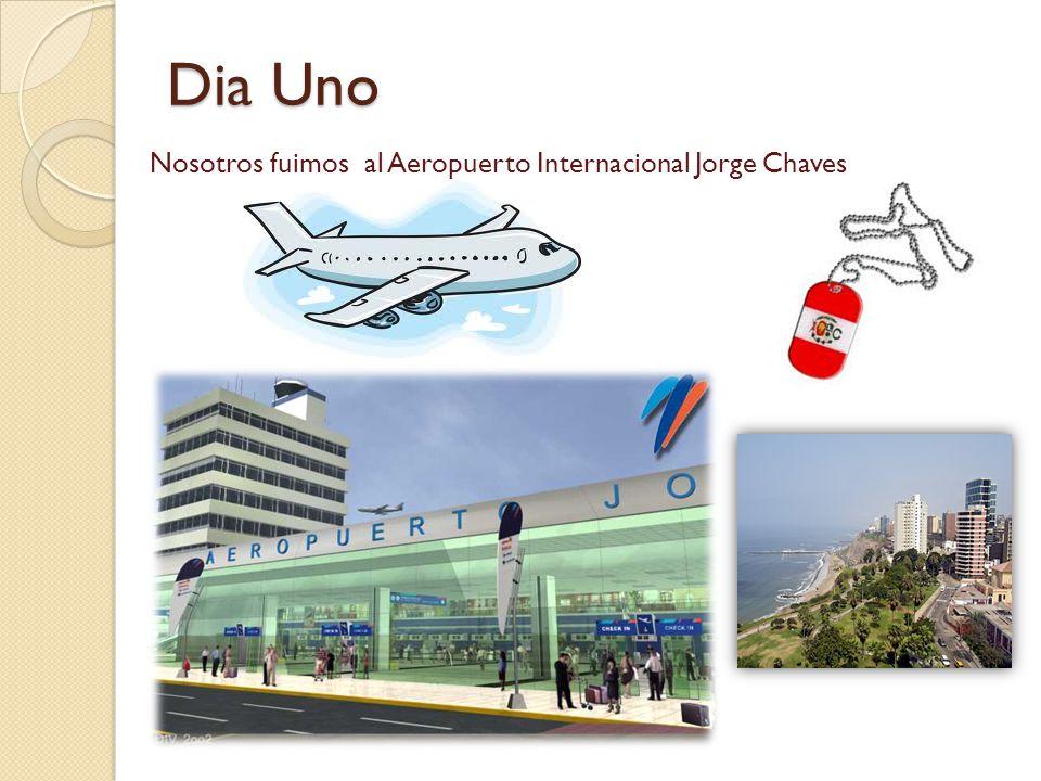 Dia Uno Nosotros fuimos al Aeropuerto Internacional Jorge Chaves