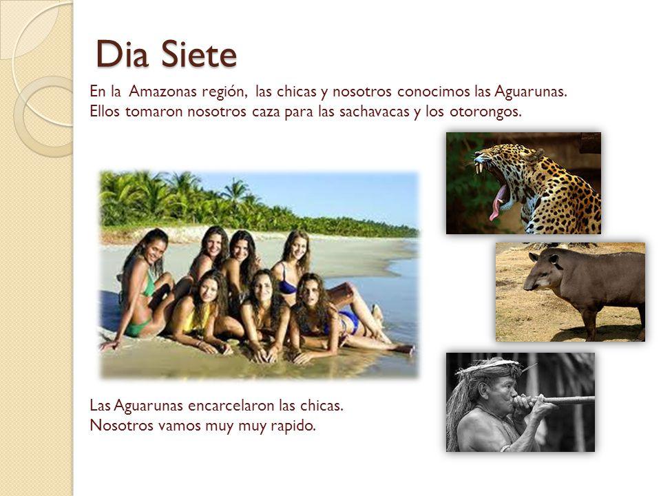Dia Siete En la Amazonas región, las chicas y nosotros conocimos las Aguarunas. Ellos tomaron nosotros caza para las sachavacas y los otorongos. Las A
