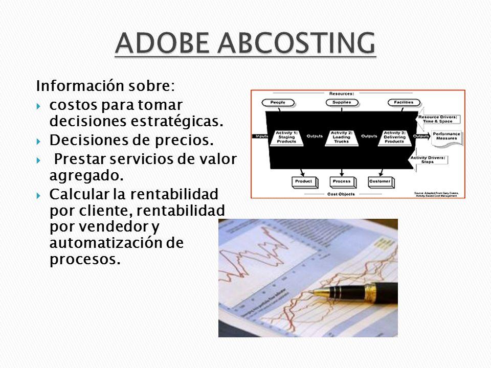 Información sobre: costos para tomar decisiones estratégicas. Decisiones de precios. Prestar servicios de valor agregado. Calcular la rentabilidad por