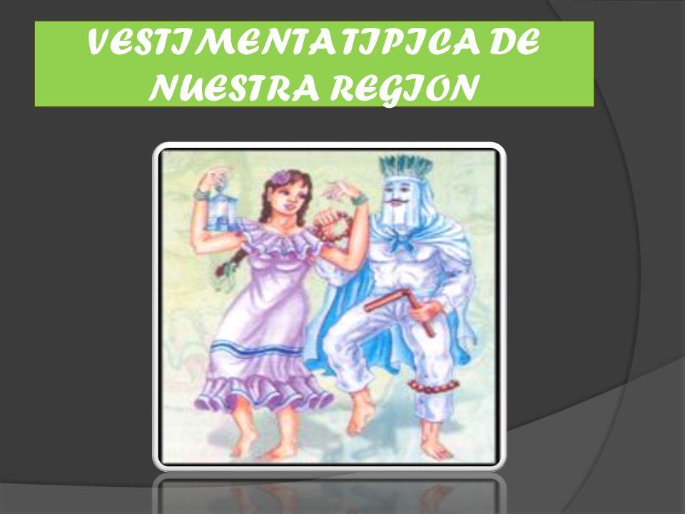 VESTIMENTA TIPICA DE NUESTRA REGION