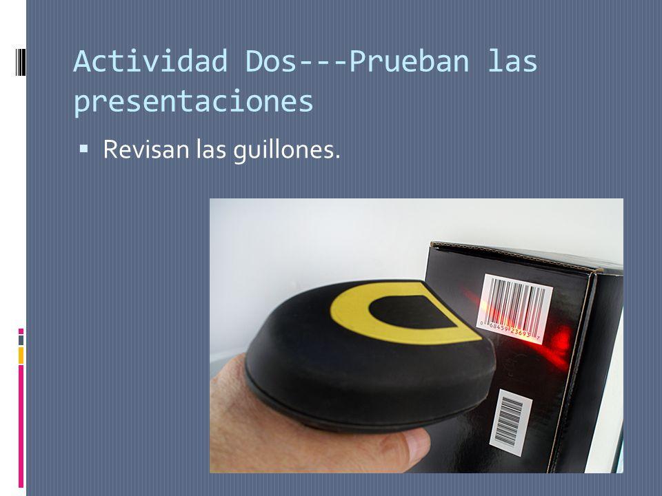 Actividad Dos---Prueban las presentaciones Revisan las guillones.
