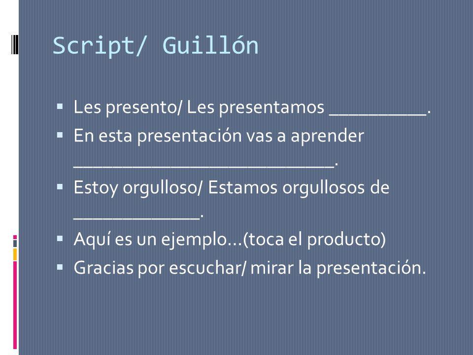 Script/ Guillón Les presento/ Les presentamos __________.