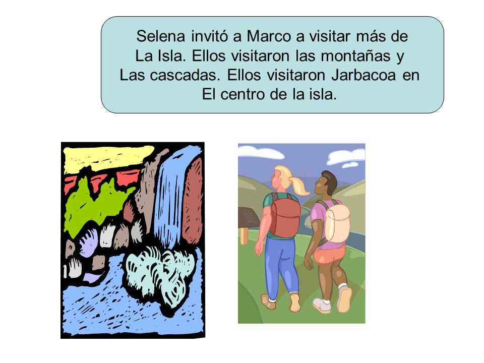 Selena invitó a Marco a visitar más de La Isla. Ellos visitaron las montañas y Las cascadas.