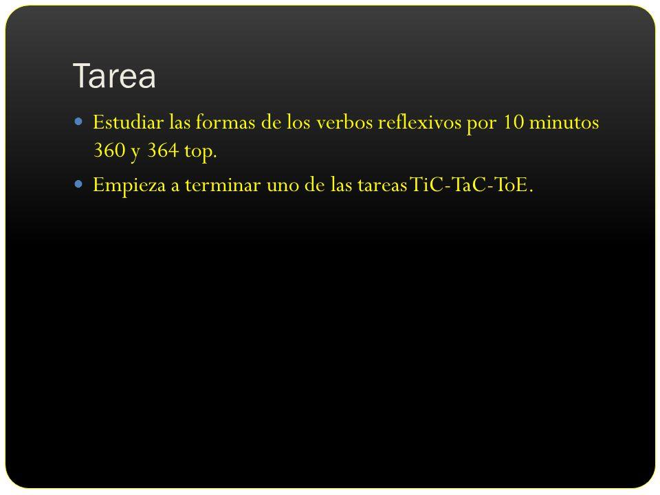Tarea Estudiar las formas de los verbos reflexivos por 10 minutos 360 y 364 top.