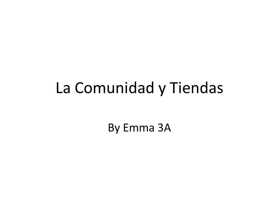 La Comunidad y Tiendas By Emma 3A