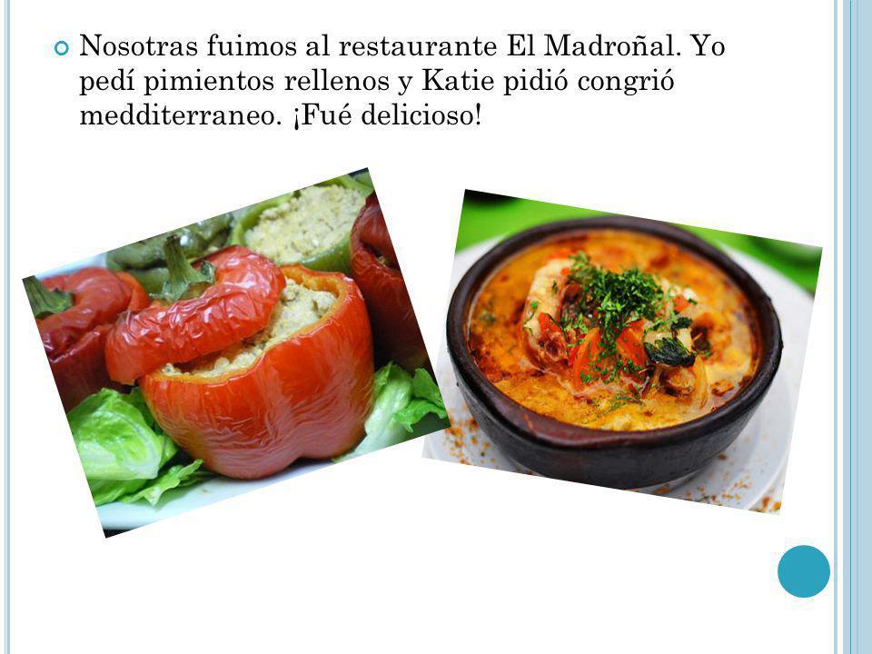 Nosotras fuimos al restaurante El Madroñal.
