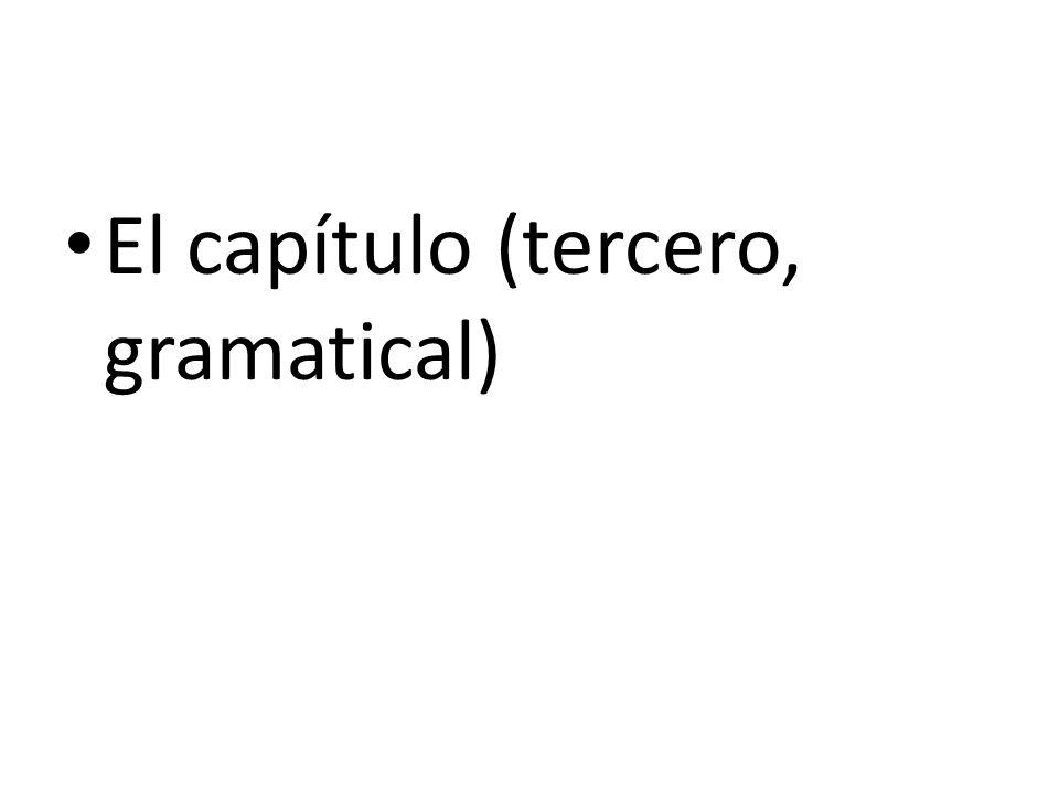 El capítulo (tercero, gramatical)